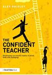 Picture of Confident Teacher: Developing Successful Habits of Mind, Body and Pedagogy