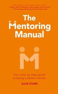 Picture of Mentoring Manual: Your Step by Step Guide to Being a Better Mentor