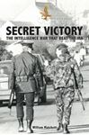Picture of SECRET VICTORY: THE INTELLIGENCE WAR THAT BEAT THE IRA
