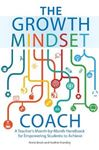 Picture of Growth Mindset Coach: A Teacher's Month-by-Month Handbook for Empowering Students to Achieve