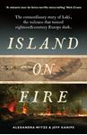 Picture of Island on Fire: The Extraordinary Story of Laki, the Volcano That Turned Eighteenth-Century Europe Dark