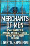 Picture of Merchants of Men: How Kidnapping, Ransom and Trafficking Funds Terrorism and ISIS