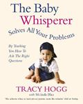 Picture of Baby Whisperer Solves All Your Problems: By Teaching You Have to Ask the Right Questions