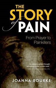 Picture of Story of Pain: From Prayer to Painkillers