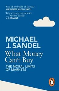 Picture of What Money Can't Buy: The Moral Limits of Markets