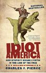 Picture of Idiot America: How Stupidity Became a Virtue in the Land of the Free