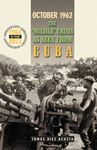 Picture of October 1962: The Missile Crisis As Seen From Cuba