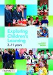 Picture of Exploring Children's Learning: 3 - 11 Years