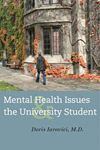 Picture of Mental Health Issues and the University Student