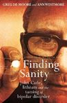 Picture of Finding Sanity: John Cade, Lithium and the Taming of Bipolar Disorder