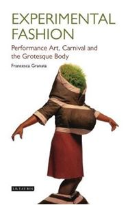 Picture of Experimental Fashion: Performance Art, Carnival and the Grotesque Body