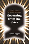 Picture of Governing from the Skies: A Global History of Aerial Bombing