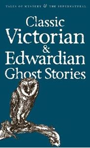 Picture of Classic Victorian and Edwardian Ghost Stories
