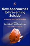 Picture of New Approaches to Preventing Suicide: A Manual for Practitioners