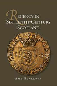 Picture of Regency in Sixteenth Century Scotland