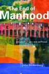 Picture of End of Manhood: Parables on Sex and Selfhood