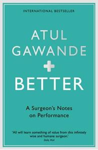 Picture of Better: A Surgeon's Notes on Performance