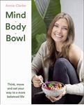 Picture of Mind Body Bowl: Think, Move and Eat Your Way to a More Balanced Life