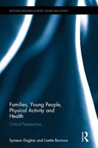 Picture of Families, Young People, Physical Activity and Health: Critical Perspectives