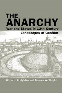 Picture of Anarchy: War and Status in 12th-Century Landscapes of Conflict