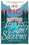 Picture of Images and Shadows: Part of a Life
