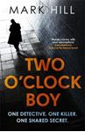Picture of Two O'Clock Boy: One Detective. One Killer. One Shared Secret.