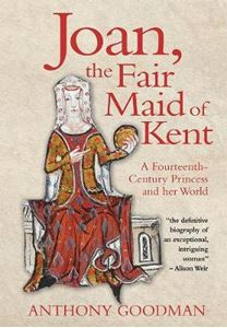 Picture of Joan, the Fair Maid of Kent: A Fourteenth-Century Princess and Her World