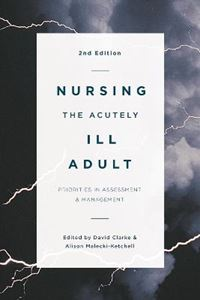Picture of Nursing the Acutely Ill Adult: Priorities in Assessment and Management 2ED