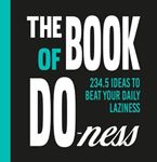 Picture of Book of Do-Ness: 234.5 Ideas to Beat Your Daily Laziness