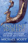 Picture of Ancient Worlds: An Epic History of East and West