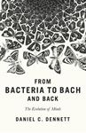 Picture of From Bacteria to Bach and Back: The Evolution of Minds