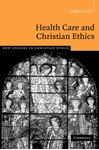Picture of Health Care and Christian Ethics