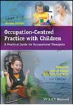 Picture of Occupation-Centred Practice with Children: A Practical Guide for Occupational Therapists