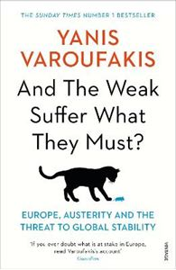 Picture of And the Weak Suffer What They Must?: Europe, Austerity and the Threat to Global Stability