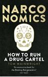 Picture of Narconomics: How to Run a Drug Cartel