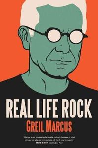 Picture of Real Life Rock: The Complete Top Ten Columns, 1986-2014
