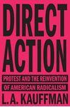 Picture of Direct Action: Protest and the Reinvention of American Radicalism