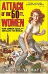 Picture of Attack of the 50 Ft. Women: How Gender Equality Can Save the World!