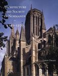 Picture of Architecture and Society in Normandy, 1120-1270