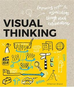 Picture of Visual Thinking: Empowering People & Organizations Through Visual Collaboration