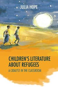 Picture of Children's Literature About Refugees: A Catalyst in the Classroom