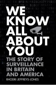 Picture of We Know All About You: The Story of Surveillance in Britain and America