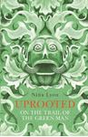 Picture of Uprooted: On the Trail of the Green Man