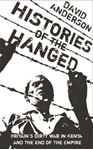 Picture of Histories of the Hanged: Britain's Dirty War in Kenya and the End of Empire