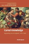 Picture of Carnal Knowledge: Regulating Sex in England, 1470-1600