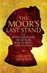 Picture of Moor's Last Stand: How Seven Centuries of Muslim Rule in Spain Came to an End