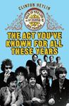 Picture of Act You've Known for All These Years: A Year in the Life of Sgt. Pepper and Friends