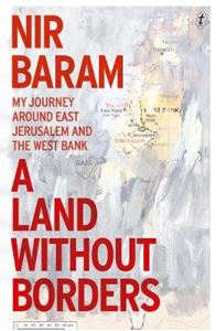 Picture of Land Without Borders: My Journey Around East Jerusalem and the West Bank