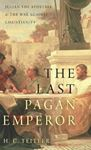 Picture of Last Pagan Emperor: Julian the Apostate and the War Against Christianity