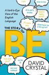 Picture of Story of be: A Verb's-Eye View of the English Language